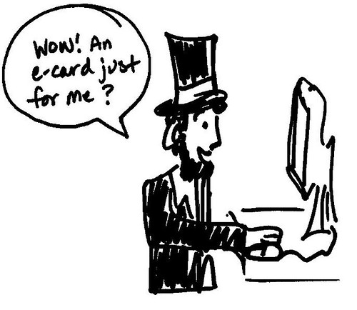 President Lincoln is psyched to receive an e-card from his wife Mary