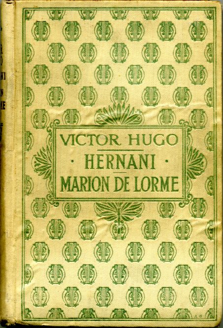 Hermani - Marion de Lorme, by Victor HUGO