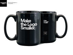 Make the Logo Smaller Coffee Mugs (typographyshop) Tags: coffee ceramic logo typography design graphicdesign type coffeemug glassware typographyshop