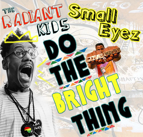 Small Eyez - Do.The.Bright.Thing
