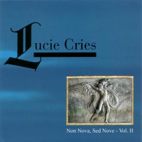 LUCIE CRIES: Non Nova, Sed Nove vol. I y II (Infrastition 2008)