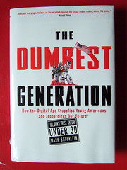 The Dumbest Generation (Earthworm) Tags: youth book internet culture intelligence knowledge digitalage