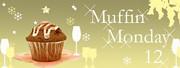 Muffin Monday 12