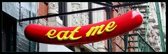 Eat Me (Henry M. Diaz) Tags: city nyc red green sign yellow restaurant hotdog sausage eat fireescape bigcity stmarksplace avenuea saintmarksplace