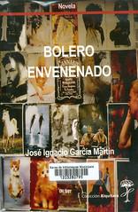 José Ignacio García Martín, Bolero envenenado