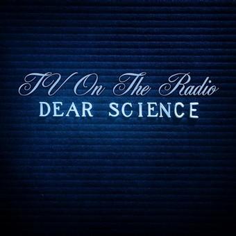 TV on the Radio: Dear Science
