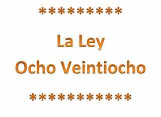 Ley Ocho Veintiocho