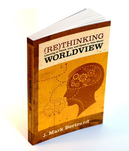 Rethinking Worldview: Learning to Think, Live, and Speak in This World