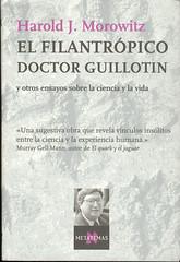 Harold J. Morowitz, El filantrópico doctor Guillotín
