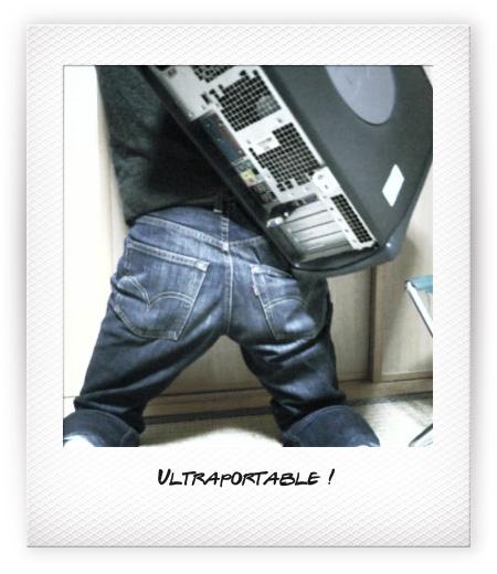 Ultraportable !