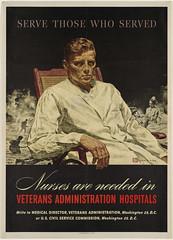 Serve those who served. Nurses are needed in Veterans Administration hospitals (Boston Public Library) Tags: poster war propaganda worldwarii bostonpubliclibrary publicdomain bpl warposters dc:identifier=0701000020