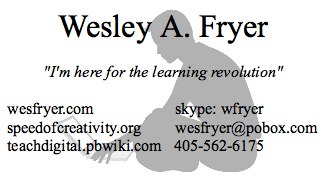 Wesley Fryer: New personal business card
