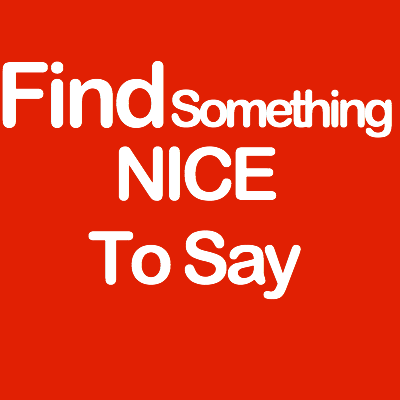 Find something nice to say