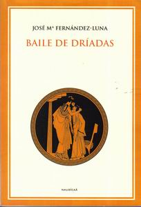 Baile de Dríadas - Jose Mª Fernández-Luna (alias Patrick Ericson) 3185442878_32a89f93ed_o