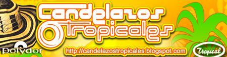 CANDELAZOS TROPICALES