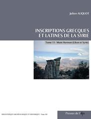 J. Aliquot, Inscriptions grecques et latines de la Syrie (Ifpo-Bibliothèque archéologique et historique, 2008)