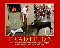 d tradition (dmixo6) Tags: history animal blood spain ancient funny motivator error failure humor injury bulls irony despair motivation parody tradition macho demotivator sacrifice demotivation dmixo6