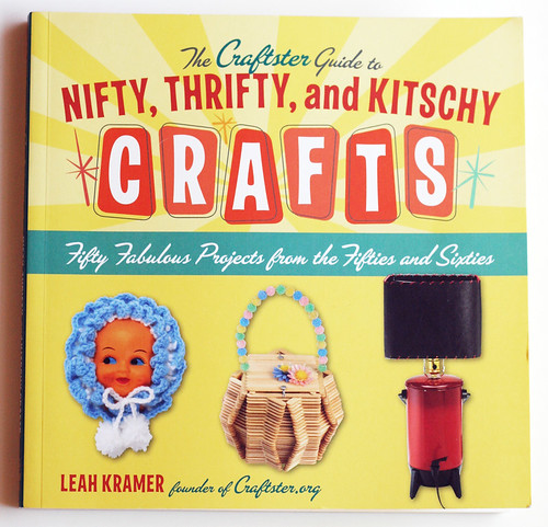 Nifty, Thrifty, and Kitschy Crafts by Leah Kramer