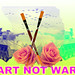 Fantasia Williams--12-Art Not War poster