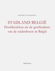 Cover - Pieter Uyttenhove, Stadland België. Hoofdstukken uit de geschiedenis van de stedenbouw