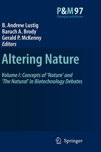 Altering Nature: Concepts of Nature and The Natural in Biotechnology Debates B.A. Brody, B.A. Lustig, Gerald P. Mckenny