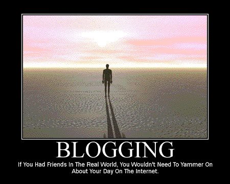 Motivational Poster - Blogging by DiscoWeasel.