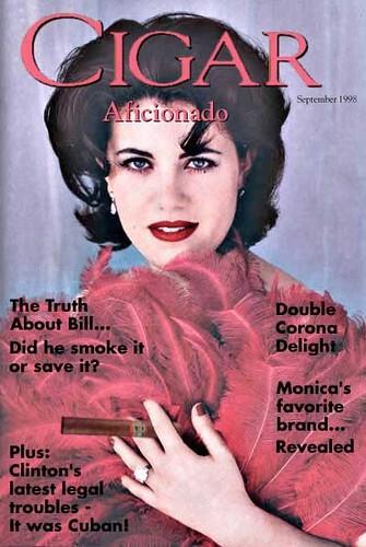 Lewinsky on the cover of Cigar Aficionado by you.