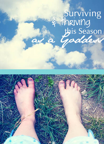 Surviving and thriving this season as a Goddess