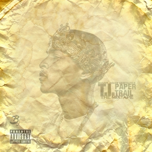 T.I. - Paper Trail: The Mixtape (2008) Tracklist : 01. Whatever You Like
