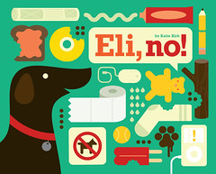 Eli, no! - Cover (Katie Kirk) Tags: dog art kids modern illustration design artwork colorful eli no katie minneapolis baddog childrensbook vector kirk childrensillustration unpublished elino eighthourday katiekirk
