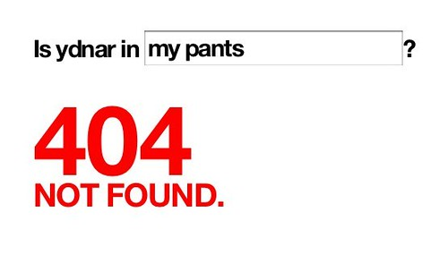 Is ydnar in my pants?