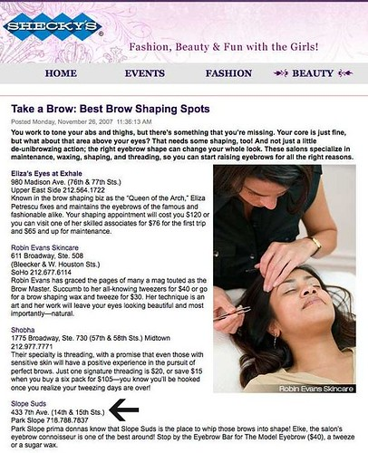 "_Top Brow Specialist . NY . Shecky's Beauty • <a style=""font-size:0.8em;"" href=""http://www.flickr.com/photos/13938120@N00/2643671287/"" target=""_blank"">View on Flickr</a>"