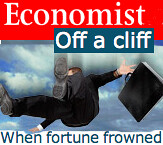 Economist: Off a Cliff - When Fortune Frowned