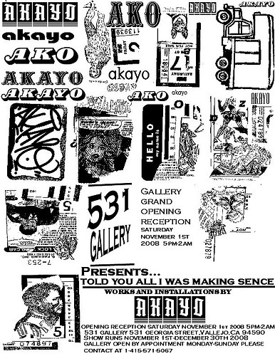 """""""Told You All I Was Making Sence"""" A Solo Exhibt Of Art Featuring New Works,Installations And More By San Francisaco Artist AKO Or Akayo,Opening Reception-Saturday,November 1st 2008,5pm-2am"""