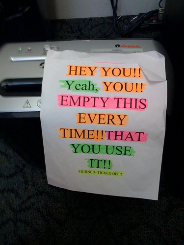 HEY YOU! Yeah, YOU!! EMPTY THIS EVERY TIME!! THAT YOU USE IT!! SIGHNED [sic] - TICKED OFF!!