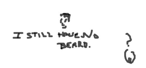 I still have no beard.