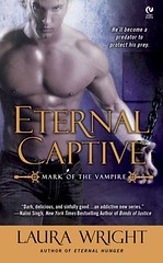 February 7th 2012 by Signet Book         Eternal Captive (Mark of the Vampire #3) by Laura Wright