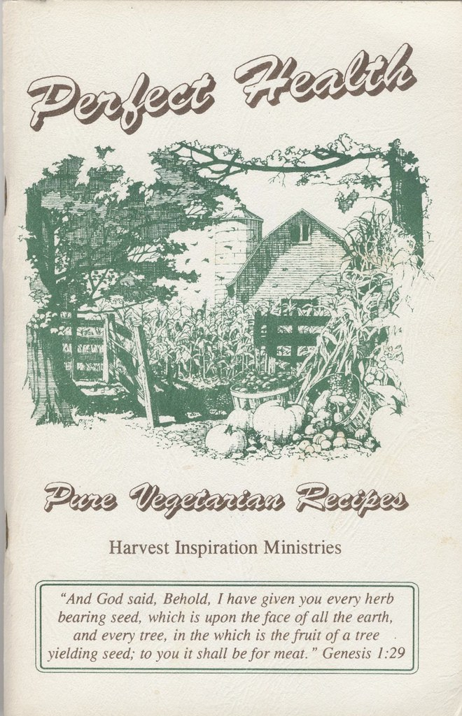 Perfect Health Pure Vegetarian Recipes from Harvest Inspiration Ministries 1995
