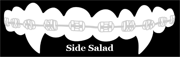 Side Salad Vampire Orthodontics