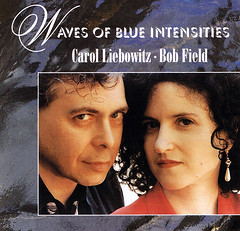 Carol Liebowitz and Bob Field | Waves Of Blue Intensities ; cover image
