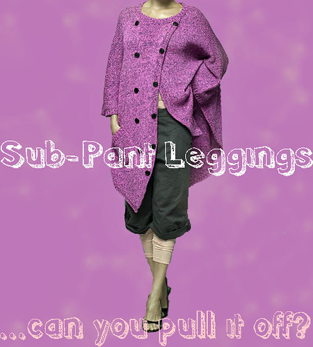 sub-pant leggings?