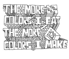 The More Colors I Eat, The More Colors I Make (Willbryantplz) Tags: colors make illustration type handdrawn willbryant
