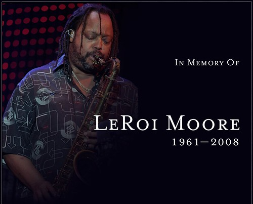 In Memory Of LeRoi Moore, 1961-2008, DMB