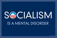 Barack Obama -- Socialism is a Mental Disorder