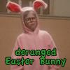 deranged Easter Bunny.jpg
