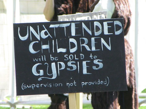 Unattended children will be sold to Gypsies
