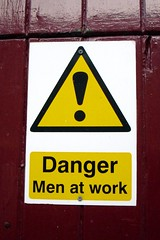 """Danger - Men at work"""