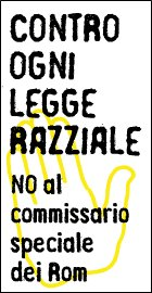 contro ogni legge razziale - NO al commissario speciale Rom
