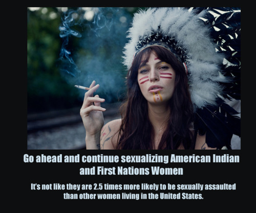 Go ahead and continue sexualizing American Indian and First Nations Women photo 1