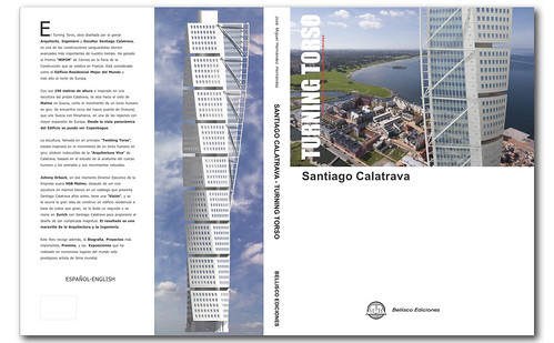"MY FIRST BOOK TITTLE: ""SANTIAGO CALATRAVA - TURNING TORSO"", BELLISCO EDICIONES, MADRID 2008¡¡¡ BY JOSÉ MIGUEL HERNÁNDEZ HERNÁNDEZ"